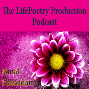 The LifePoetry Production Podcast