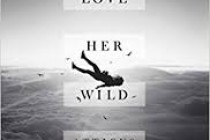 Love Her Wild by Atticus